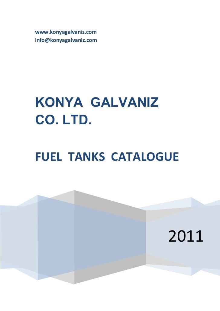 www.konyagalvaniz.cominfo@konyagalvaniz.comKONYA GALVANIZCO. LTD.FUEL TANKS CATALOGUE                         2011