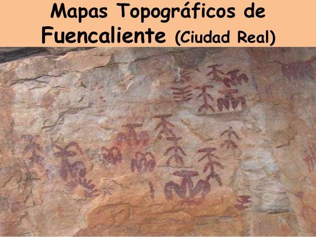 Mapas Topográficos deFuencaliente   (Ciudad Real)