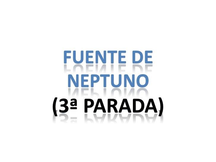 FUENTE DE NEPTUNO(3ª PARADA)