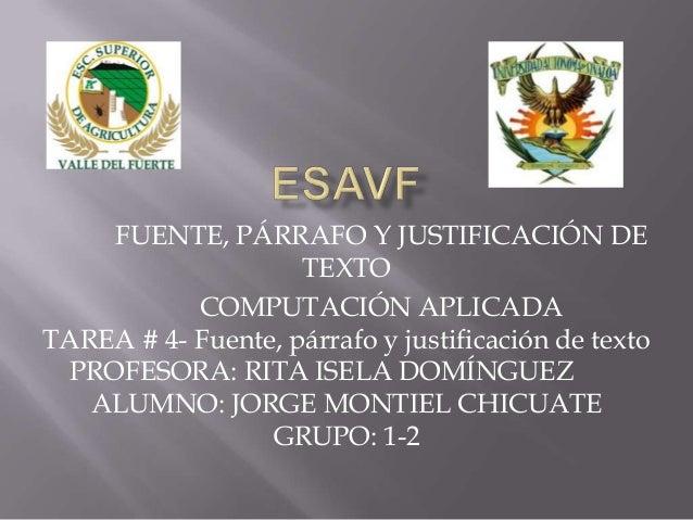 FUENTE, PÁRRAFO Y JUSTIFICACIÓN DETEXTOCOMPUTACIÓN APLICADATAREA # 4- Fuente, párrafo y justificación de textoPROFESORA: R...