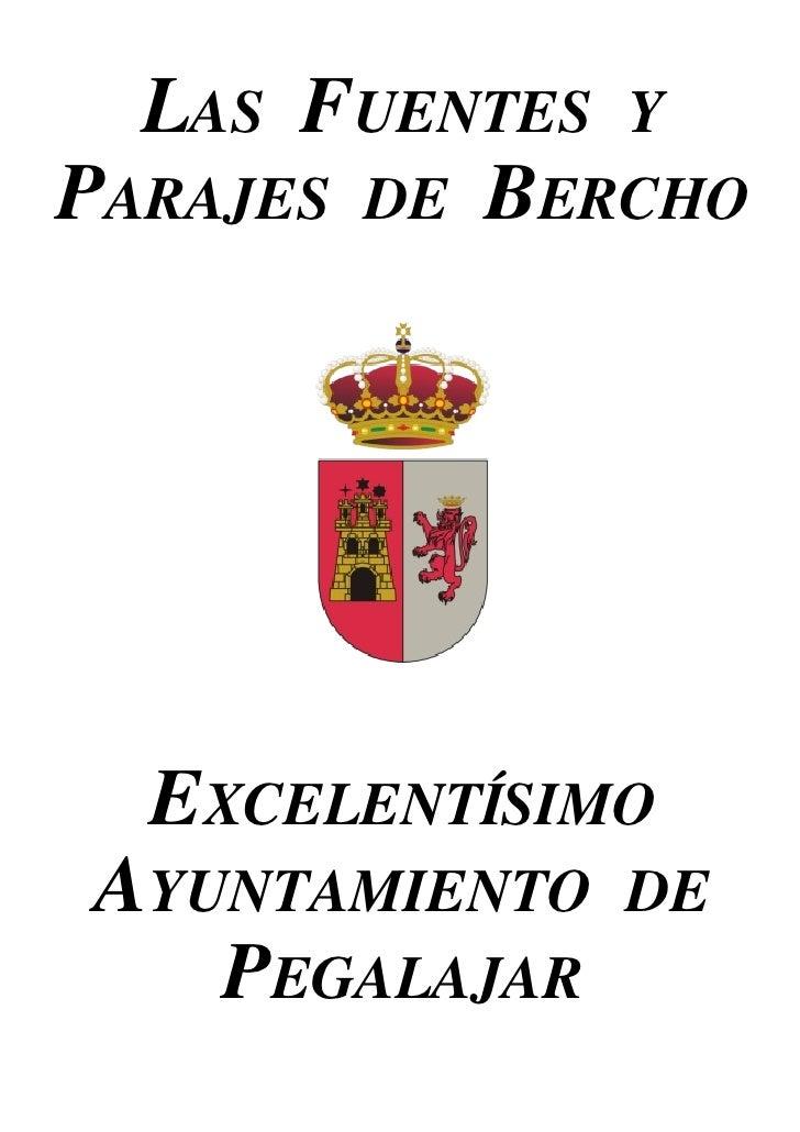 LAS FUENTES Y PARAJES DE BERCHO       EXCELENTÍSIMO AYUNTAMIENTO   DE    PEGALAJAR