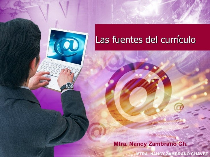 Las fuentes del currículo Mtra. Nancy Zambrano Ch.