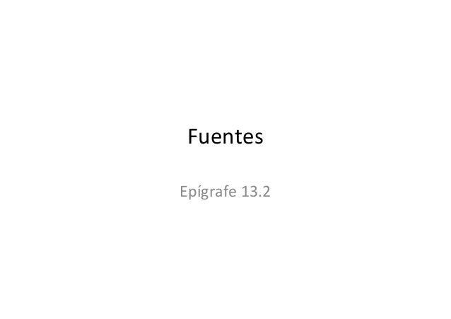 FuentesEpígrafe 13.2