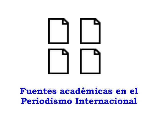 Fuentes académicas en el Periodismo Internacional