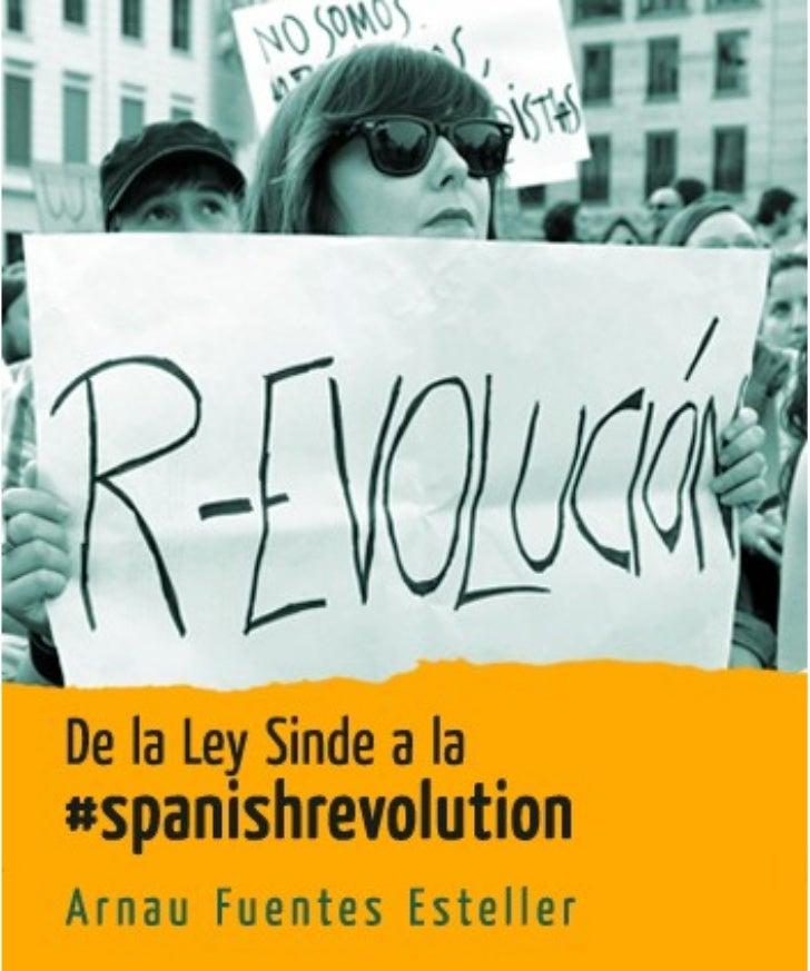 De la Ley Sinde a la #spanishrevolution       Arnau Fuentes    www.arfues.net