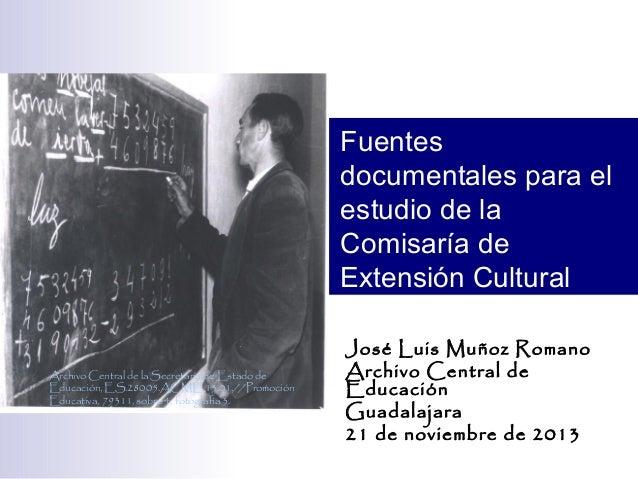 Fuentes documentales para el estudio de la Comisaría de Extensión Cultural  Archivo Central de la Secretaría de Estado de ...
