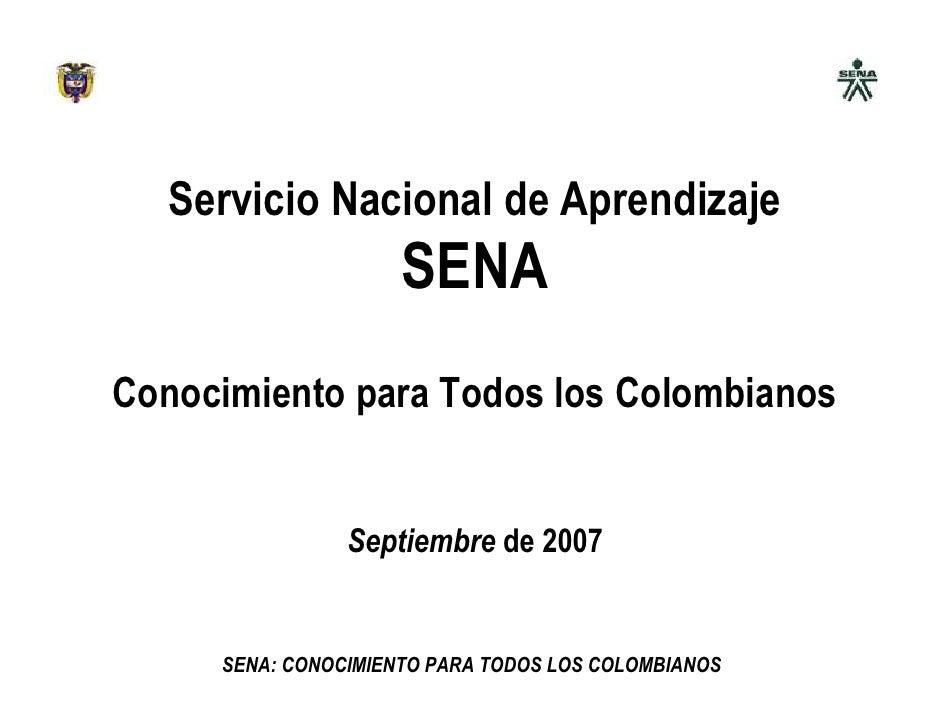 Servicio Nacional de Aprendizaje                      SENA Conocimiento para Todos los Colombianos                   Septi...