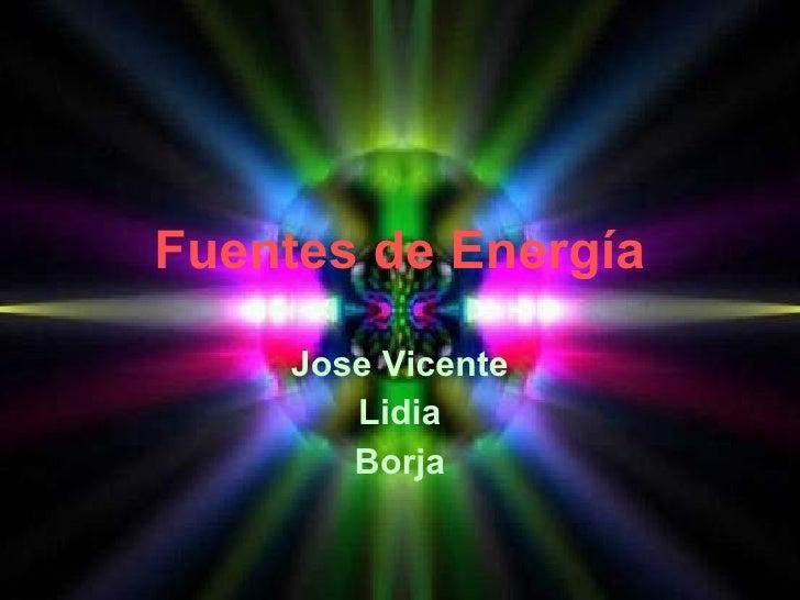 Fuentes de Energía Jose Vicente Lidia Borja