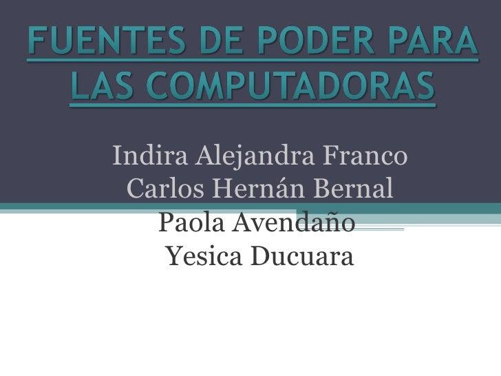 Indira Alejandra Franco Carlos Hernán Bernal Paola Avendaño  Yesica Ducuara