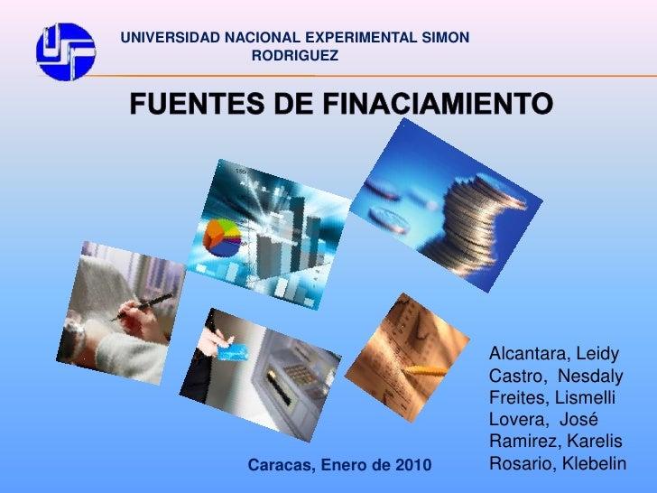 UNIVERSIDAD NACIONAL EXPERIMENTAL SIMON RODRIGUEZ<br />FUENTES DE FINACIAMIENTO<br />Alcantara, Leidy<br />Castro,  Nesdal...