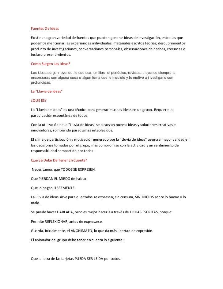 Fuentes De IdeasExiste una gran variedad de fuentes que pueden generar ideas de investigación, entre las quepodemos mencio...