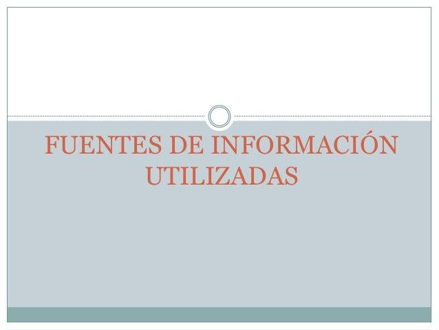 FUENTES DE INFORMACIÓN  UTILIZADAS