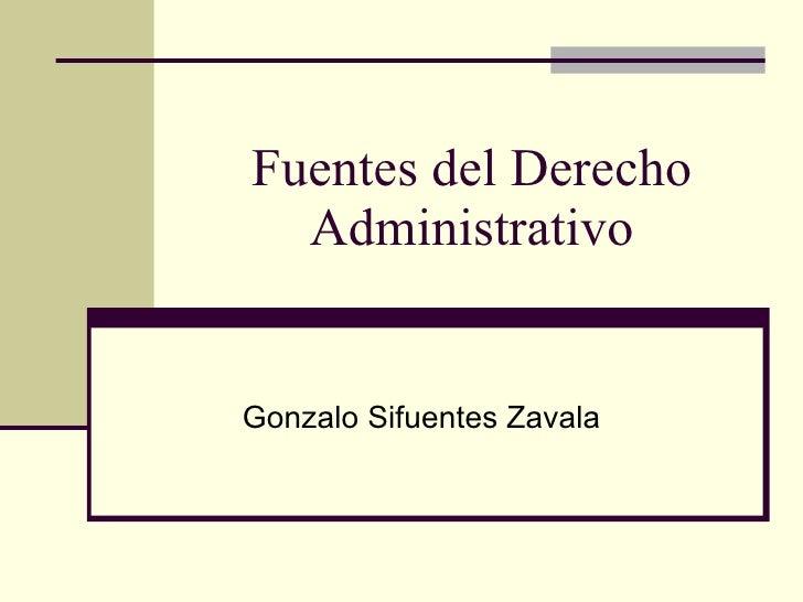 Fuentes del Derecho Administrativo Gonzalo Sifuentes Zavala