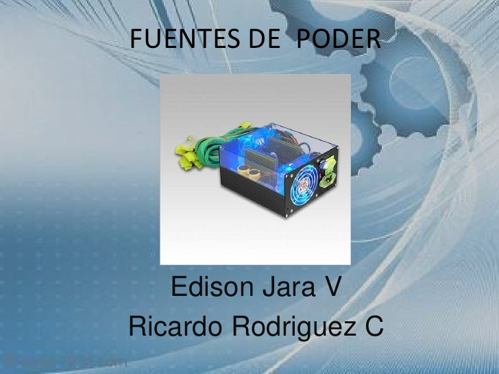 FUENTES DE  PODER<br />Edison Jara V<br />Ricardo Rodriguez C<br />