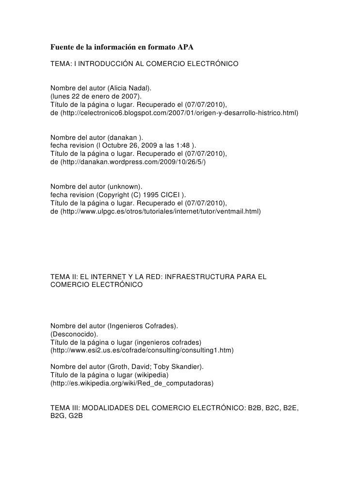 Fuente de la información en formato APA<br />TEMA: I INTRODUCCIÓN AL COMERCIO ELECTRÓNICO<br />Nombre del autor (Alicia Na...