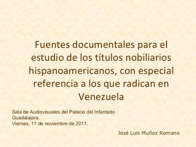 Fuentes documentales para el       estudio de los títulos nobiliarios       hispanoamericanos, con especial        referen...