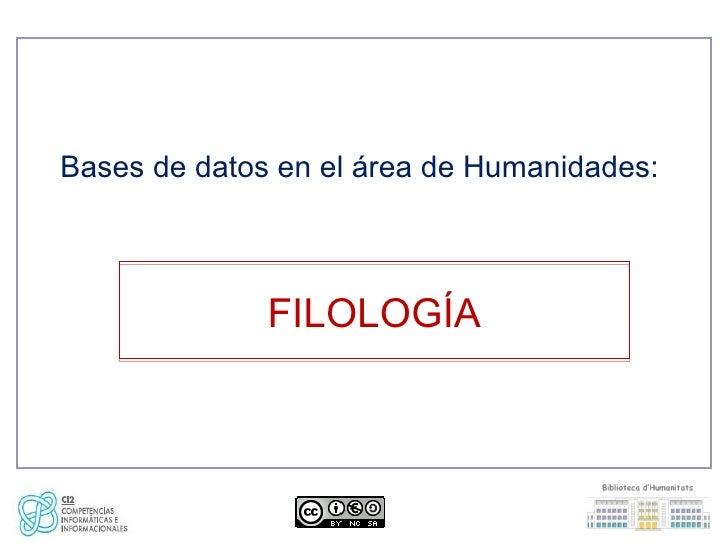 Bases de datos en el área de Humanidades:              FILOLOGÍA