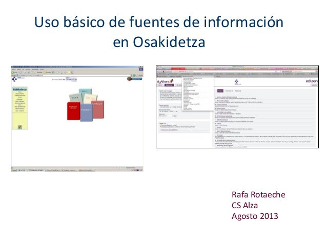Uso básico de fuentes de información en Osakidetza Rafa Rotaeche CS Alza Agosto 2013