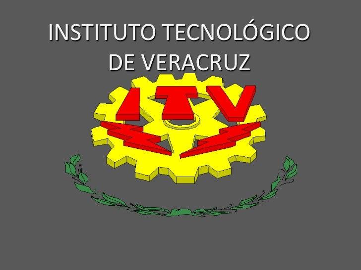 INSTITUTO TECNOLÓGICO<br />DE VERACRUZ<br />
