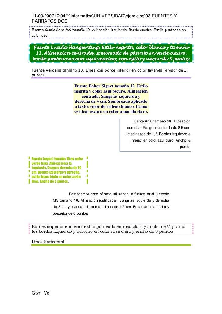 11/03/200610:04F:informaticaUNIVERSIDADejercicios03.FUENTES YPARRAFOS.DOCFuente Comic Sans MS tamaño 10. Alineación izquie...