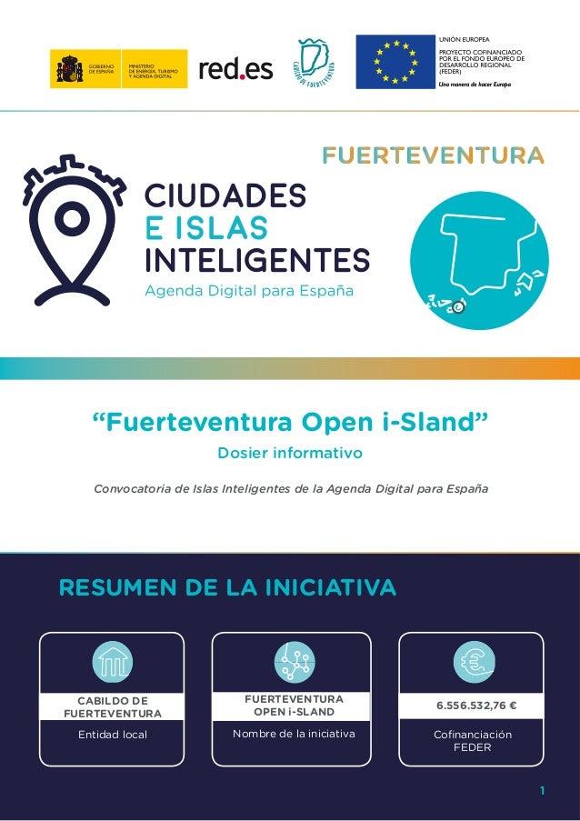 """1 """"Fuerteventura Open i-Sland"""" Dosier informativo Convocatoria de Islas Inteligentes de la Agenda Digital para España RESU..."""