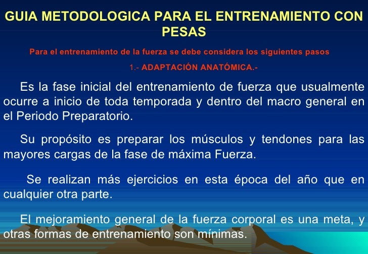GUIA METODOLOGICA PARA EL ENTRENAMIENTO CON PESAS Es la fase inicial del entrenamiento de fuerza que usualmente ocurre a i...