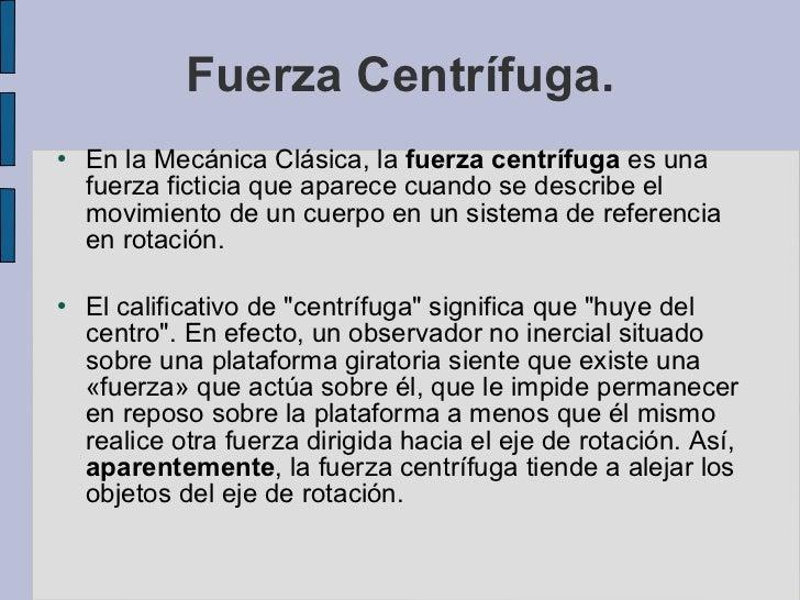 Fuerza centr fuga for Fuera definicion