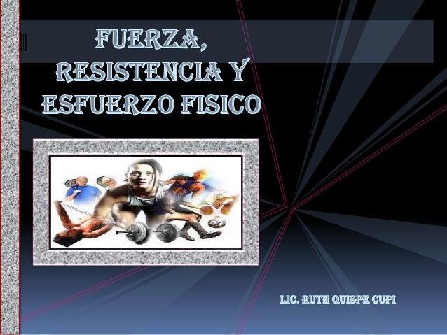 """Entendida como una cualidad funcional del ser humano, se refiere a la """"capacidad que nos permite vencer una resistencia u ..."""