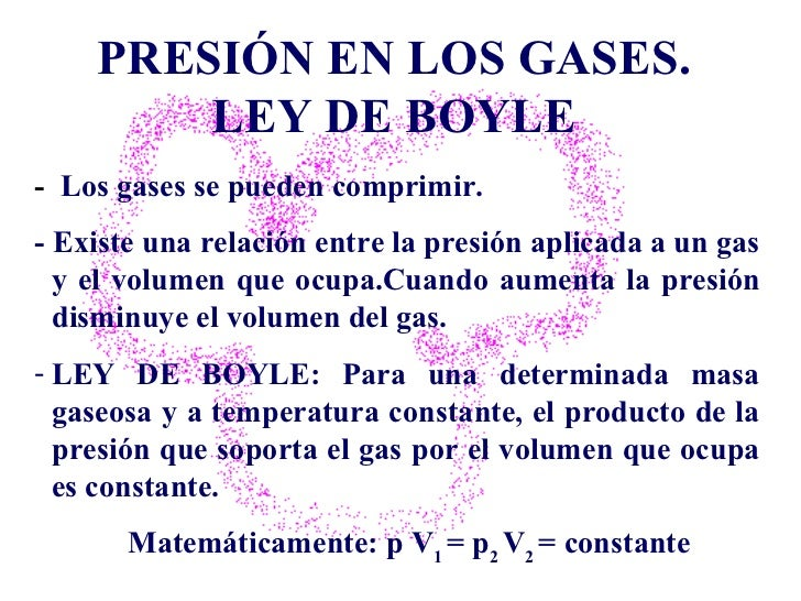 PRESIÓN EN LOS GASES. LEY DE BOYLE <ul><li>-  Los gases se pueden comprimir. </li></ul><ul><li>- Existe una relación entre...