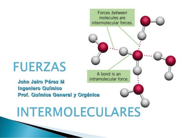 John Jairo Pérez MJohn Jairo Pérez MIngeniero QuímicoIngeniero QuímicoProf. Química General y OrgánicaProf. Química Genera...