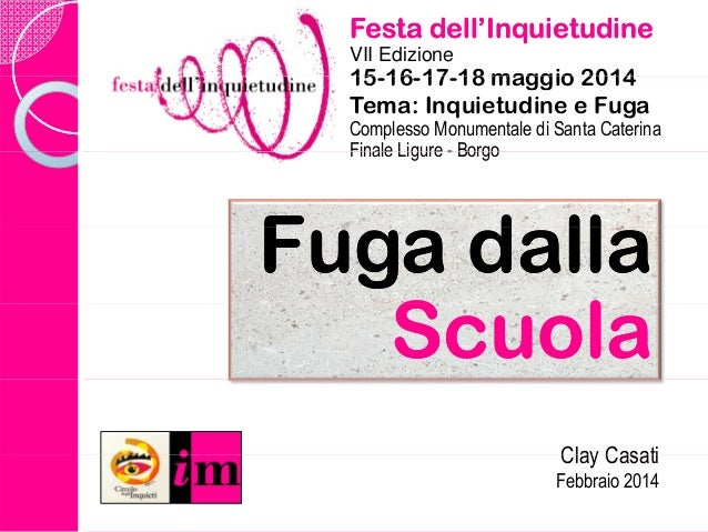 Festa dell'InquietudineFesta dell'Inquietudine VII Edizione 15 16 17 18 maggio 201415-16-17-18 maggio 2014 Tema: Inquietud...