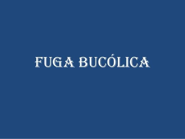 FUGA BUCÓLICA