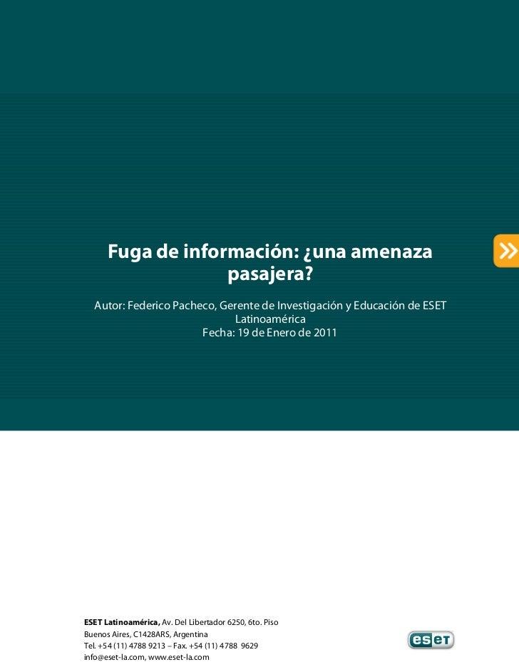 Fuga de información: ¿una amenaza                   pasajera?  Autor: Federico Pacheco, Gerente de Investigación y Educaci...