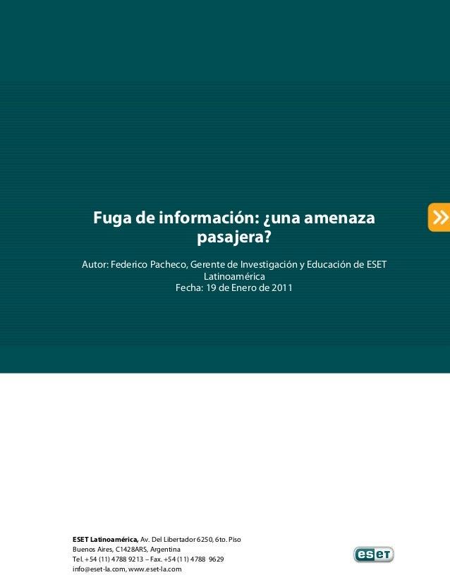 ESET Latinoamérica, Av. Del Libertador 6250, 6to. Piso Buenos Aires, C1428ARS, Argentina Tel. +54 (11) 4788 9213 – Fax. +5...
