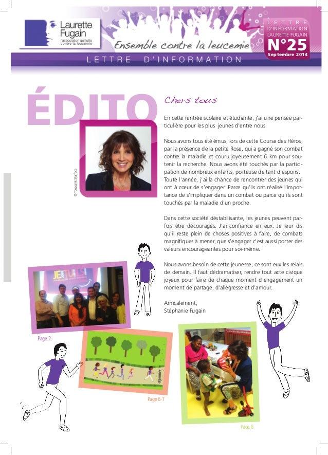 L E T T R E  D'INFORMATION  LAURETTE FUGAIN  N°25  Septembre 2014  Page 8  Page 6-7  Page 2  Chers tous  En cette rentrée ...