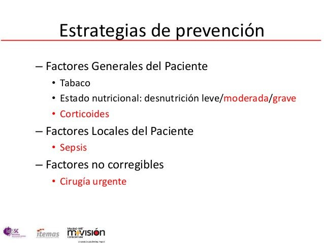 Estrategias de prevención– Factores Generales del Paciente   • Tabaco   • Estado nutricional: desnutrición leve/moderada/g...