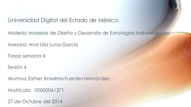 Universidad Digital del Estado de México.  Materia: Modelos de Diseño y Desarrollo de Estrategias Instruccionales  Asesora...