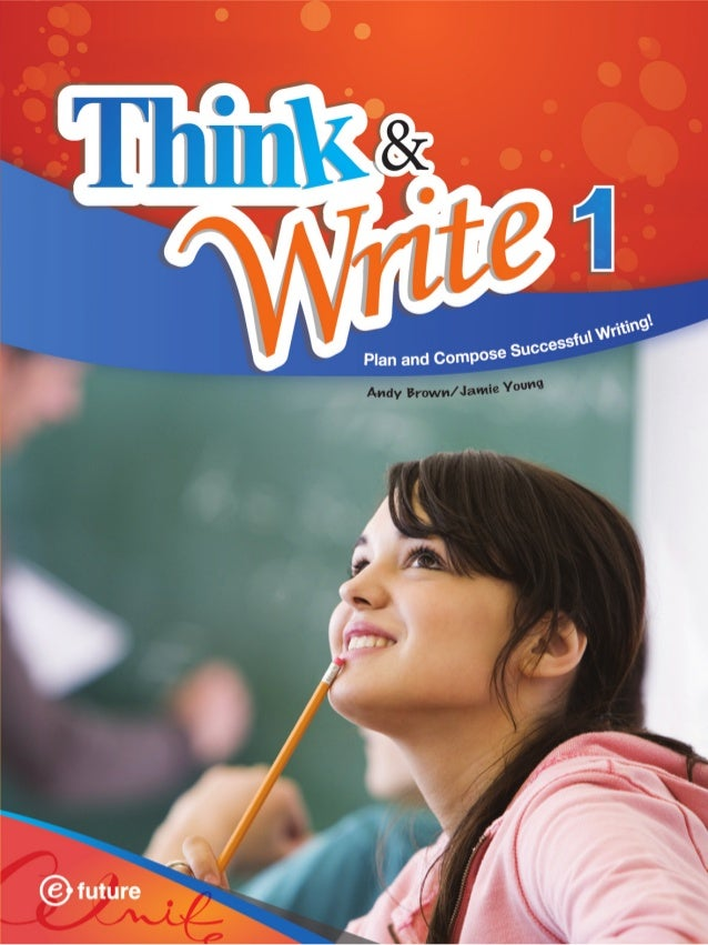 Welcome to Think and Write Guide to Think and Write