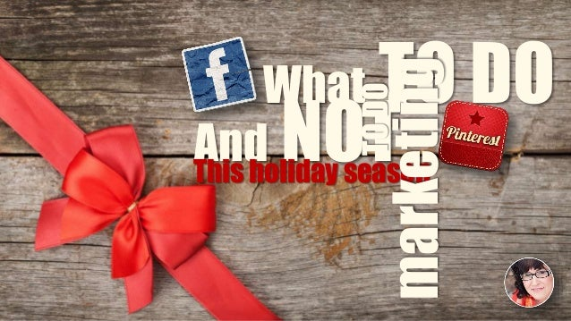 What TO DO  TO DO  marketing  And NOT  This holiday season
