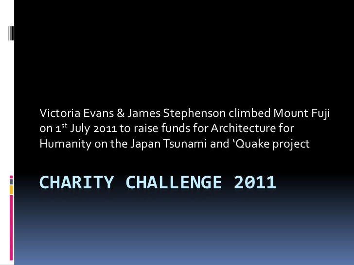 Charity Challenge 2011<br />Victoria Evans & James Stephenson climbed Mount Fuji on 1st July 2011 to raise funds for Archi...