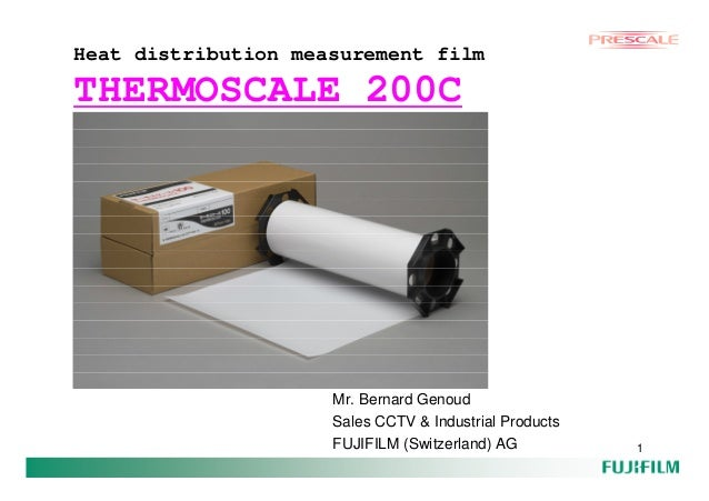 Heat distribution measurement filmTHERMOSCALE 200C                     Mr. Bernard Genoud                     Sales CCTV &...