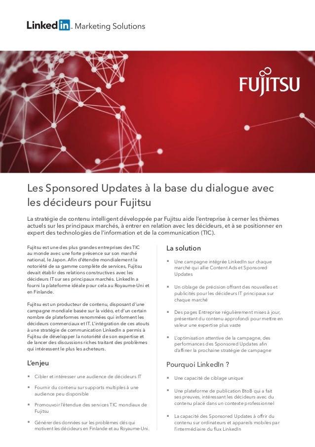 Les Sponsored Updates à la base du dialogue avec les décideurs pour Fujitsu La stratégie de contenu intelligent développée...