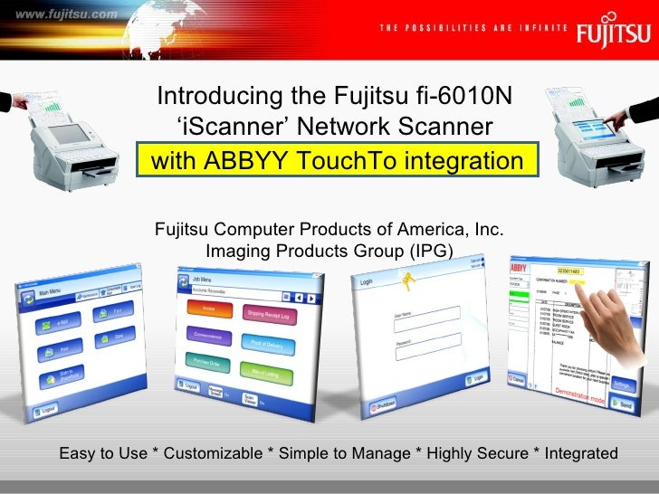 Fujitsu Computer Products of America, Inc. Imaging Products Group (IPG) Introducing the Fujitsu fi-6010N 'iScanner' Networ...