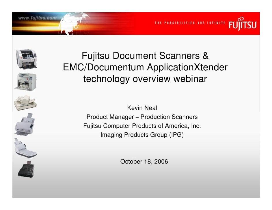 Fujitsu Document Scanners & EMC/Documentum ApplicationXtender    technology overview webinar                      Kevin Ne...