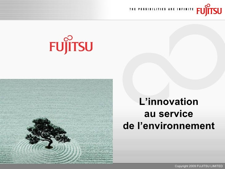 Copyright 2009 FUJITSU LIMITED L'innovation au service de l'environnement