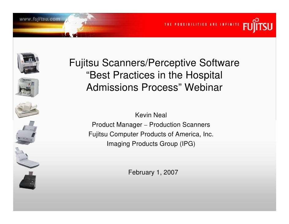 """Fujitsu Scanners/Perceptive Software     """"Best Practices in the Hospital     Admissions Process"""" Webinar                  ..."""