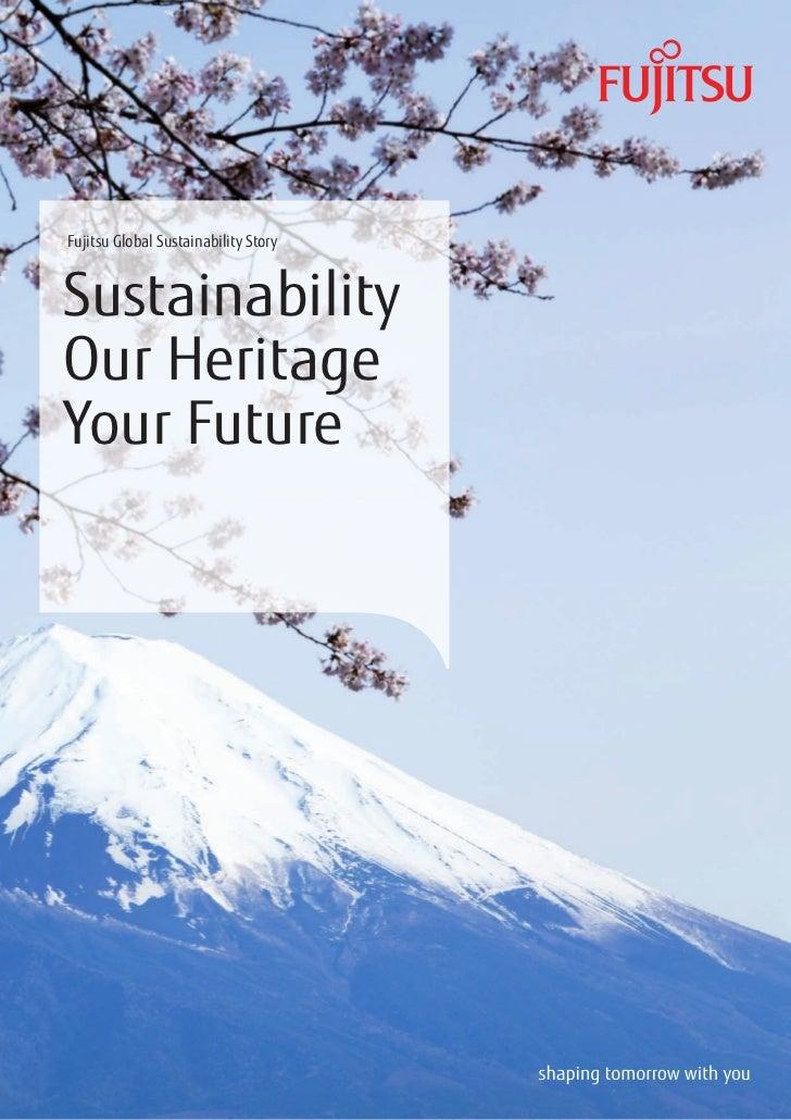 Fujitsu Global Sustainability StorySustainabilityOur HeritageYour Future