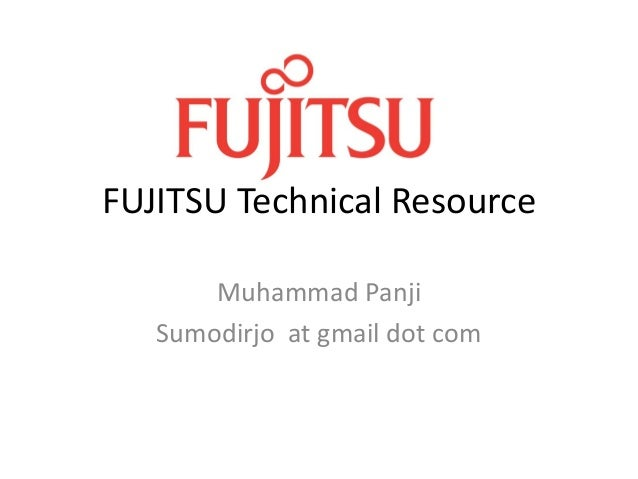FUJITSU Technical ResourceMuhammad PanjiSumodirjo at gmail dot com