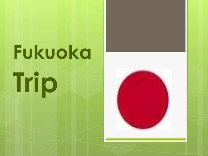 FukuokaTrip