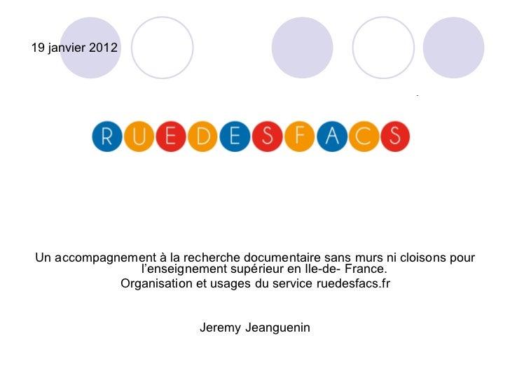 19 janvier 2012 <ul><li>Un accompagnement à la recherche documentaire sans murs ni cloisons pour l'enseignement supérieur ...